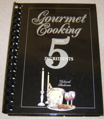 Image for Gourmet Cooking with 5 Ingredients