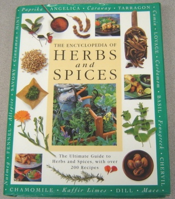 Image for Encyclopedia Of Herbs & Spices: The Ultimate Guide To Herbs And Spices, With Over 200 Recipes
