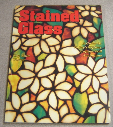 Image for Stained Glass:   A Guide to Today's Tiffany Copper Foil Technique