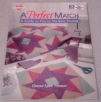 Image for A Perfect Match : A Guide to Precise Machine Piecing (Joy of Quilting Ser.)