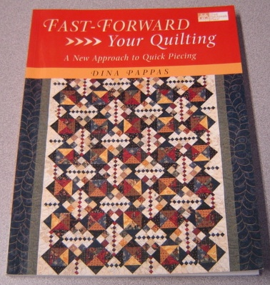 Image for Fast Forward Your Quilting: A New Approach To Quick Piecing