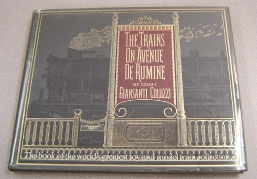 Image for Trains On Avenue De Rumine: The Book Of The World's Greatest Toy And Model Train Collection
