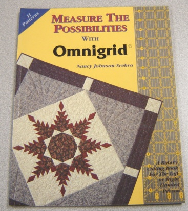 Image for Measure The Possibilities With Omnigrid: A Rotary Cutting Book For The Left Or Right Handed Person