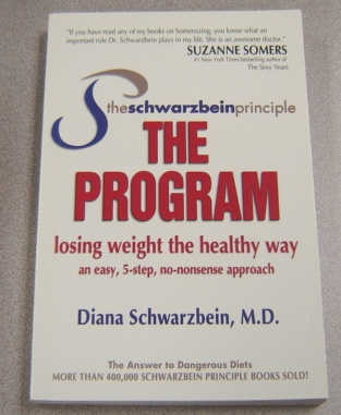 Image for The Schwarzbein Principle, The Program: Losing Weight The Healthy Way