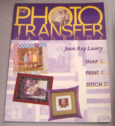 Image for Photo Transfer Handbook: Snap It, Print It, Stitch It!