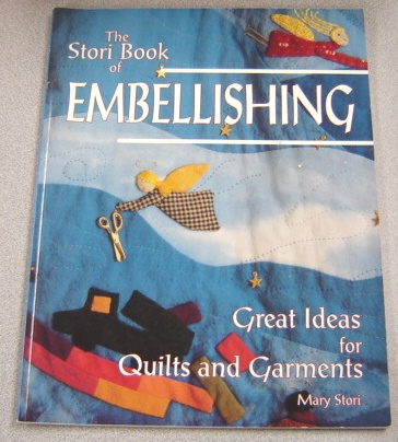 Image for The Stori Book of Embellishing: Great Ideas for Quilts and Garments