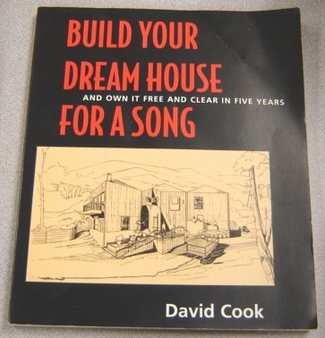 Image for Build Your Dream House For A Song; And Own It Free And Clear In Five Years.