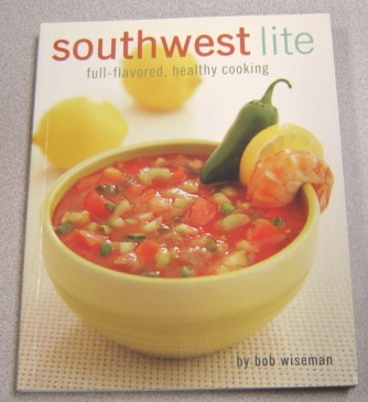 Image for Southwest Lite: Full-Flavored, Healthy Cooking