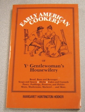 Image for Early American Cookery Or Ye Gentlewoman's Housewifery