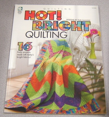 Image for Hot! Bright Quilting: 16 Lively Projects Made With Today's Bright Fabrics