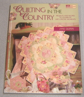 Image for Quilting in the Country: Projects and Recipes to Celebrate Life's Special Moments