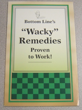 "Image for Bottom Line's ""Wacky"" Remedies Proven to Work!"