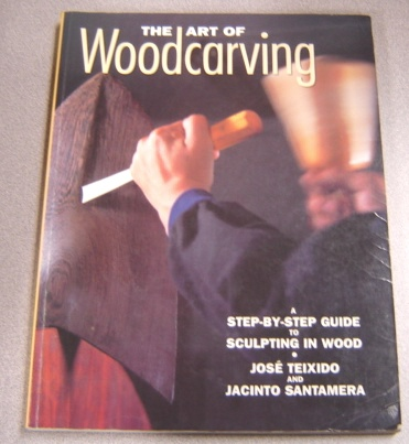 Image for The Art of Woodcarving: A Step-By-Step Guide to Sculpting in Wood