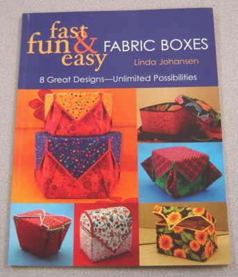 Image for Fast, Fun & Easy Fabric Boxes: 8 Great Designs-Unlimited Possibilities