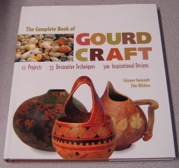 Image for The Complete Book of Gourd Craft: 22 Projects, 55 Decorative Techniques, 300 Inspirational Designs