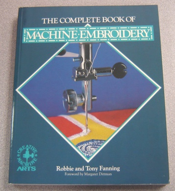 Image for The Complete Book Of Machine Embroidery