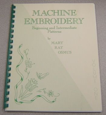 Image for Machine Embroidery: Beginning And Intermediate Patterns, Volume One