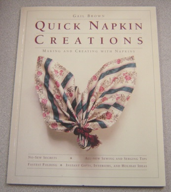 Image for Quick Napkin Creations: Making And Creating With Napkins; Signed