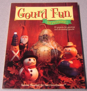 Image for Gourd Fun For Everyone: 19 Projects For Painting And Decorating Gourds