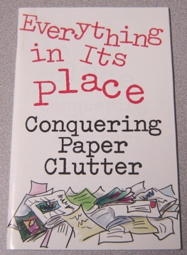 Image for Everything In Its Place: Conquering Paper Clutter