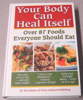 Image for Your Body Can Heal Itself, Over 87 Foods Everyone Should Eat