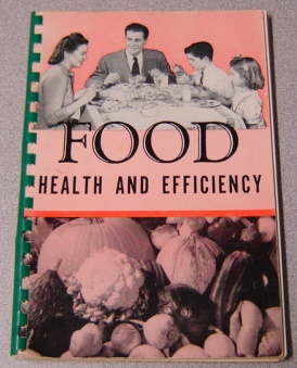 Image for Food Health & Efficiency: Lessons In Nutrition & Healthful Food Preparation