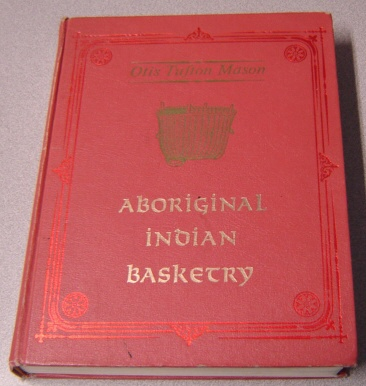 Image for Aboriginal American Basketry: Studies In A Textile Art Without Machinery