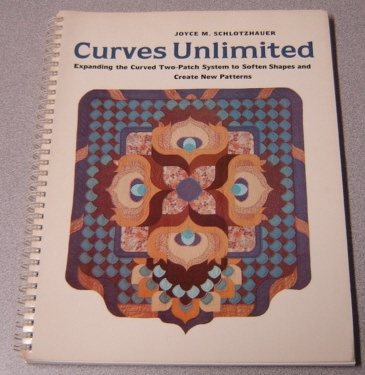 Image for Curves Unlimited: Expanding the Curved Two-Patch System to Soften Shapes and Create New Patterns