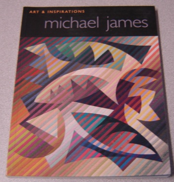 Image for Michael James: Art and Inspirations