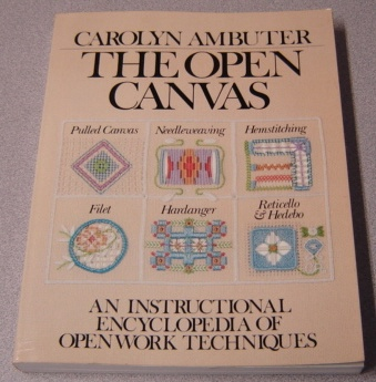 Image for The Open Canvas: An Instructional Encyclopedia Of Open Work Techniques
