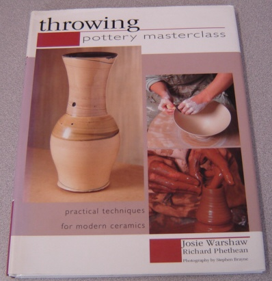 Image for Throwing: Pottery Masterclass - Practical Techniques For Modern Ceramics