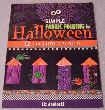 Image for Simple Fabric Folding for Halloween: 12 Fun Quilts and Projects