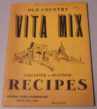 Image for Old Country Vita Mix Liquefier - Blender Recipes