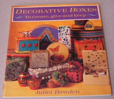 Image for Decorative Boxes: To Create, Give and Keep