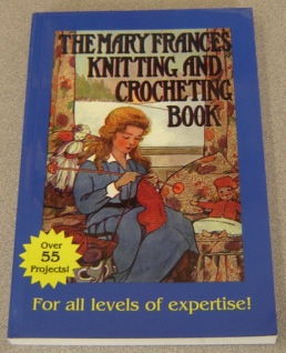 Image for The Mary Frances Knitting And Crocheting Book Or Adventures Among The Knitting People