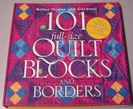 Image for Better Homes And Gardens 101 Full-size Quilt Blocks And Borders