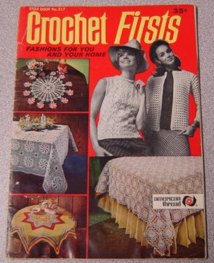 Image for Star Book No. 217 Crochet Firsts: Fashions For You And Your Home