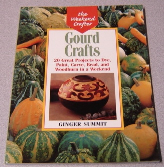 Image for Gourd Crafts: 20 Great Projects to Dye, Paint, Cut, Carve, Bead and Woodburn in a Weekend