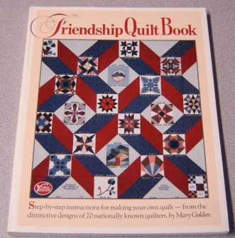 Image for The Friendship Quilt Book: Step-By-Step Instructions for Making Your Own Quilt-From the Distinctive Designs of 20 Nationally Known Quilters