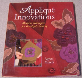 Image for Applique Innovations: New Techniques for Beautiful Clothing
