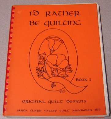 Image for I'd Rather Be Quilting: Book 3 - Original Quilt Designs