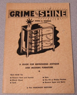 Image for Grime To Shine: A Guide For Refinishing Antique And Modern Furniture, With Humorous Sketches