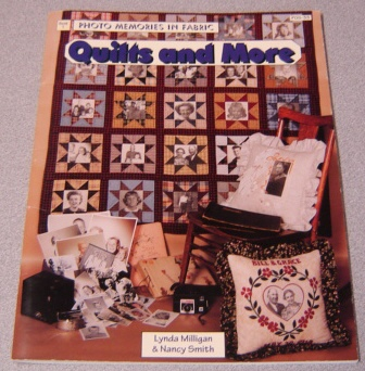 Image for Quilts And More: Photo Memories In Fabric, Book 1