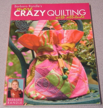 Image for Barbara Randle's More Crazy Quilting with Attitude