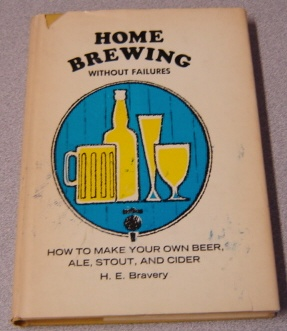 Image for Home Brewing Without Failures: How To Make Your Own Beer, Ale, Stout, & Cider