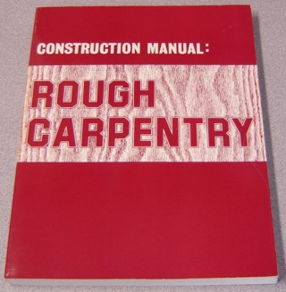 Image for Construction Manual: Rough Carpentry