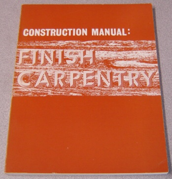 Image for Construction Manual: Finish Carpentry