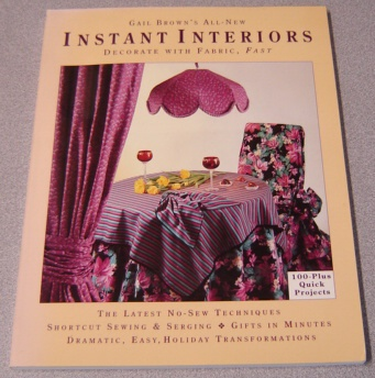 Image for Gail Brown's All-new Instant Interiors: Decorate With Fabric, Fast