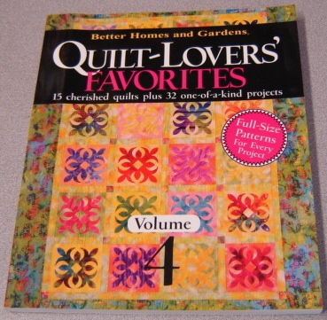 Image for Better Homes And Gardens Quilt-lovers' Favorites, Volume 4: 15 Cherished Quilts Plus 32 One-of-a-kind Projects