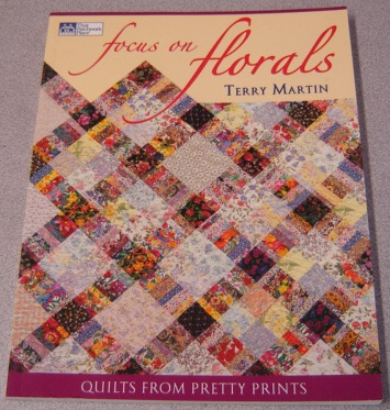 Image for Focus On Florals: Quilts From Pretty Prints